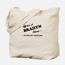 BRADYN thing, you wouldn't understand Tote Bag
