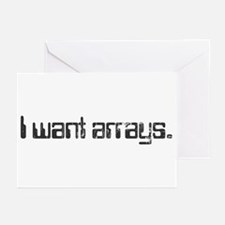 I Want Arrays Greeting Cards (Pk of 20)