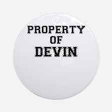 Property of DEVIN Round Ornament