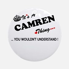 CAMREN thing, you wouldn't understa Round Ornament