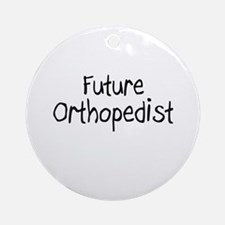 Future Orthopedist Ornament (Round)