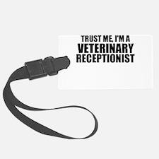 Trust Me, I'm A Veterinary Receptionist Luggage Ta