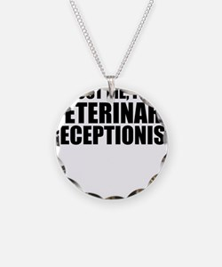 Trust Me, I'm A Veterinary Receptionist Necklace