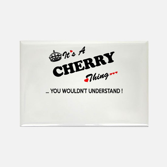 CHERRY thing, you wouldn't understand Magnets