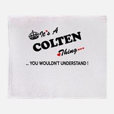 COLTEN thing, you wouldn't understan Throw Blanket