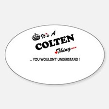 COLTEN thing, you wouldn't understand Decal
