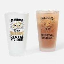 Married To An Awesome Dental Hygienist Drinking Gl