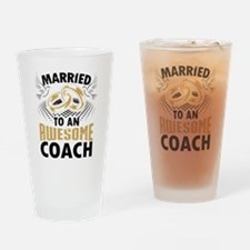 Married To An Awesome Coach Drinking Glass