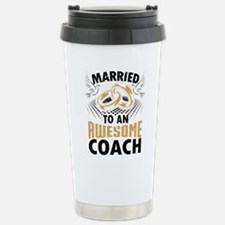 Married To An Awesome Coach Travel Mug