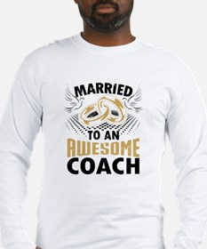 Married To An Awesome Coach Long Sleeve T-Shirt