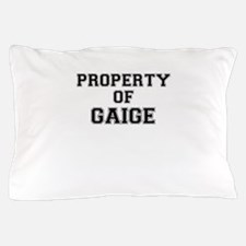 Property of GAIGE Pillow Case