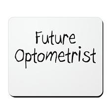 Future Optometrist Mousepad