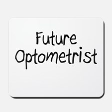 Future Optometrist Mousepad