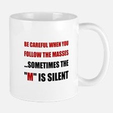 Be Careful Masses Mugs