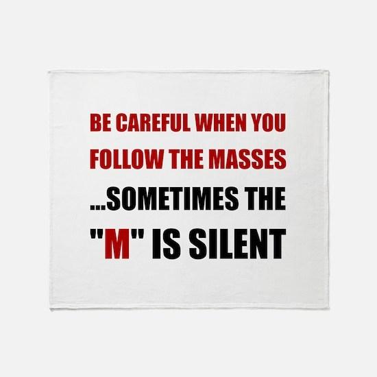 Be Careful Masses Throw Blanket