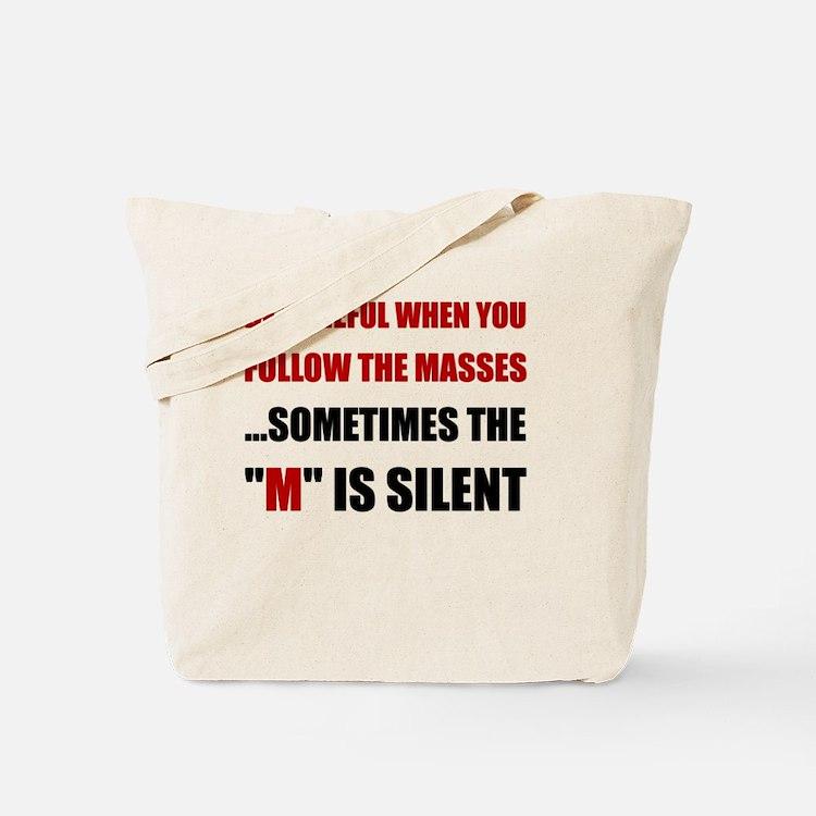 Be Careful Masses Tote Bag