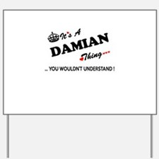 DAMIAN thing, you wouldn't understand Yard Sign