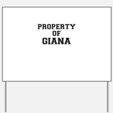 Property of GIANA Yard Sign