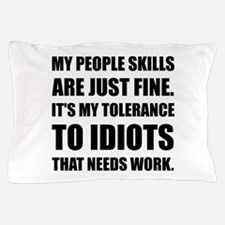 People Skills Idiots Pillow Case