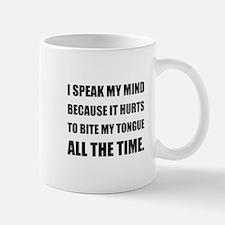Speak My Mind Bite Tongue Mugs