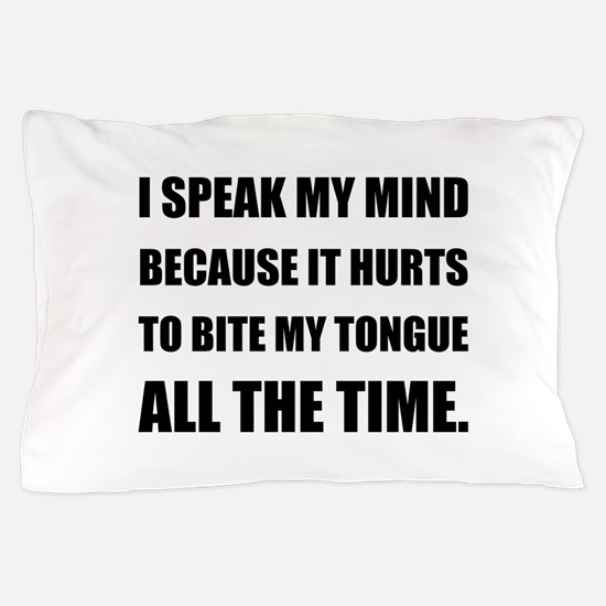 Speak My Mind Bite Tongue Pillow Case