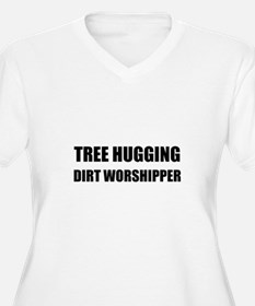 Tree Hugging Dirt Worshipper Plus Size T-Shirt