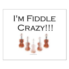 I'm Fiddle Crazy!!! Posters