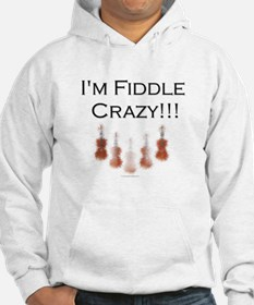 I'm Fiddle Crazy!!! Hoodie