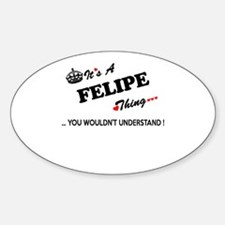 FELIPE thing, you wouldn't understand Decal