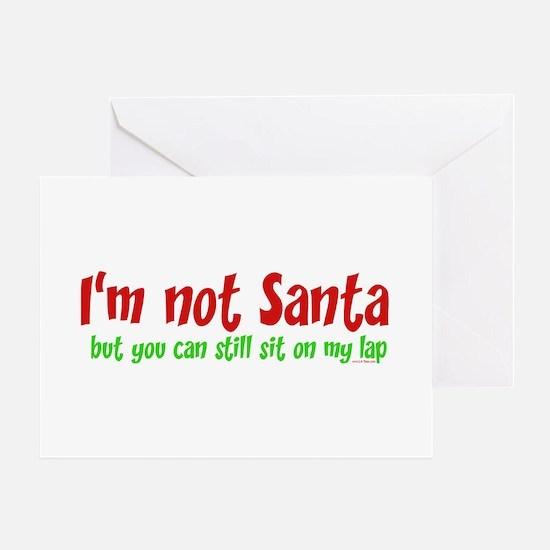 I'M NOT SANTA.... Greeting Cards