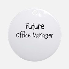 Future Office Manager Ornament (Round)