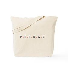 PEBKAC Misc Tote Bag