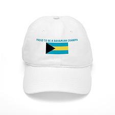 PROUD TO BE A BAHAMIAN GRANDP Baseball Cap