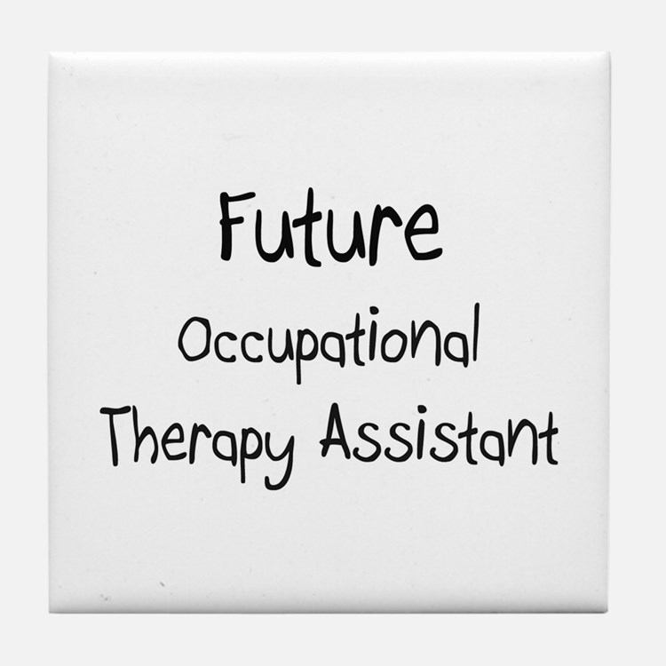 Future Occupational Therapy Assistant Tile Coaster