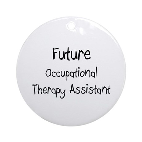 Future Occupational Therapy Assistant Ornament (Ro