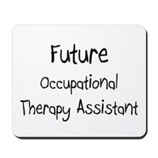 Future Occupational Therapy Assistant Mousepad