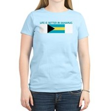 LIFE IS BETTER IN BAHAMAS T-Shirt