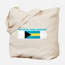 IMPORTED FROM BAHAMAS Tote Bag