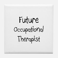 Future Occupational Therapist Tile Coaster