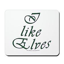 I like Elves Mousepad