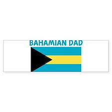 BAHAMIAN DAD Bumper Bumper Sticker