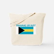 BAHAMAS OR BUST Tote Bag