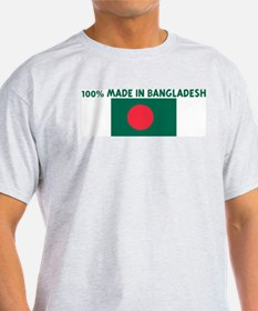 100 PERCENT MADE IN BANGLADES T-Shirt