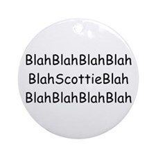 Nothing But Scottie Ornament (Round)