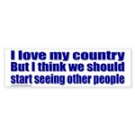 I love my country, but... Bumper Sticker