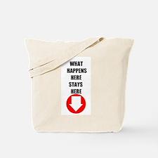 HAPPENS STAYS HERE Tote Bag