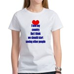 I love my country, but... Women's T-Shirt