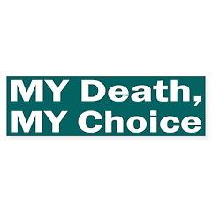 My Death, My Choice (bumper sticker)