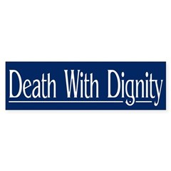Death With Dignity (bumper sticker)