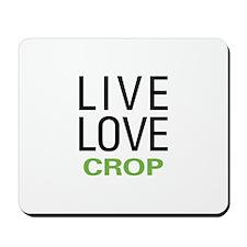 Live Love Crop Mousepad